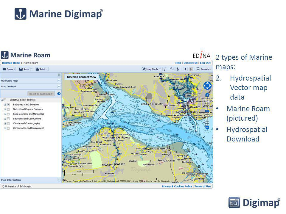 2 types of Marine maps: 2.Hydrospatial Vector map data Marine Roam (pictured) Hydrospatial Download