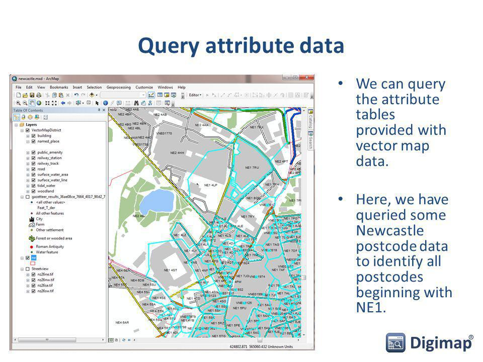 Query attribute data We can query the attribute tables provided with vector map data. Here, we have queried some Newcastle postcode data to identify a