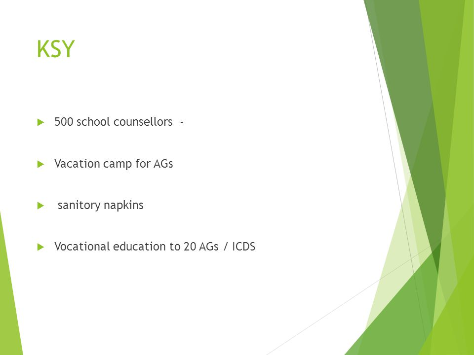 KSY 500 school counsellors - Vacation camp for AGs sanitory napkins Vocational education to 20 AGs / ICDS