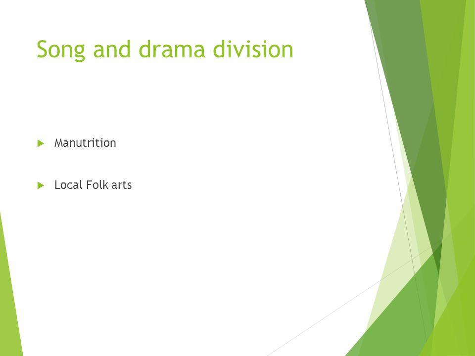 Song and drama division Manutrition Local Folk arts