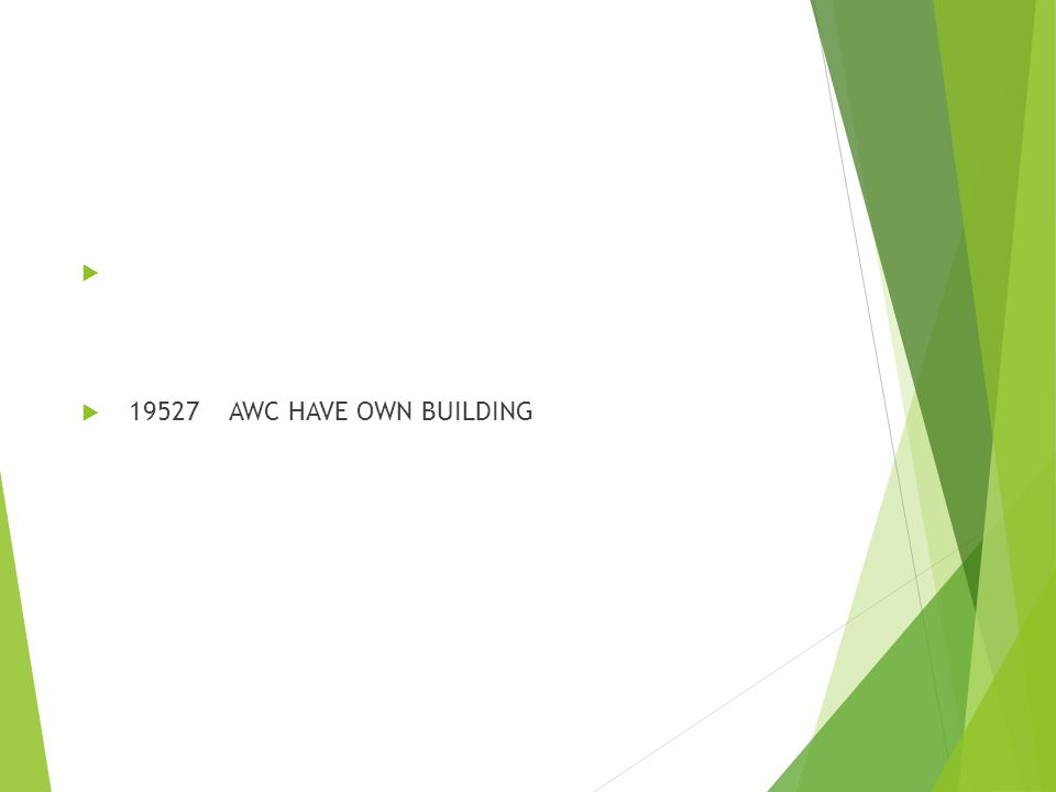 19527 AWC HAVE OWN BUILDING