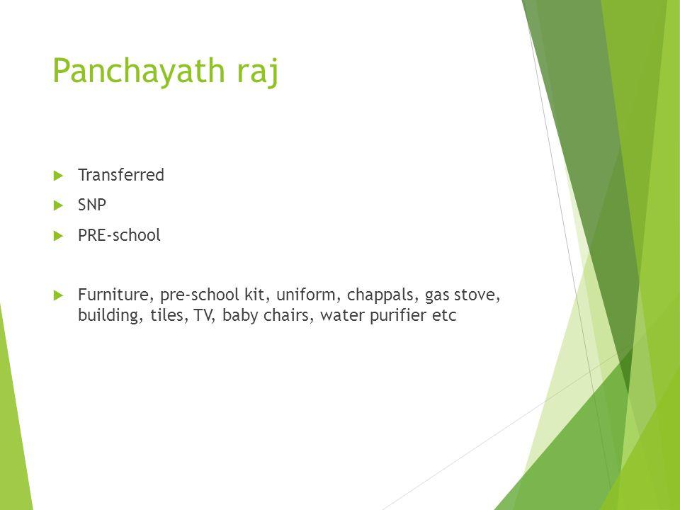 Panchayath raj Transferred SNP PRE-school Furniture, pre-school kit, uniform, chappals, gas stove, building, tiles, TV, baby chairs, water purifier et