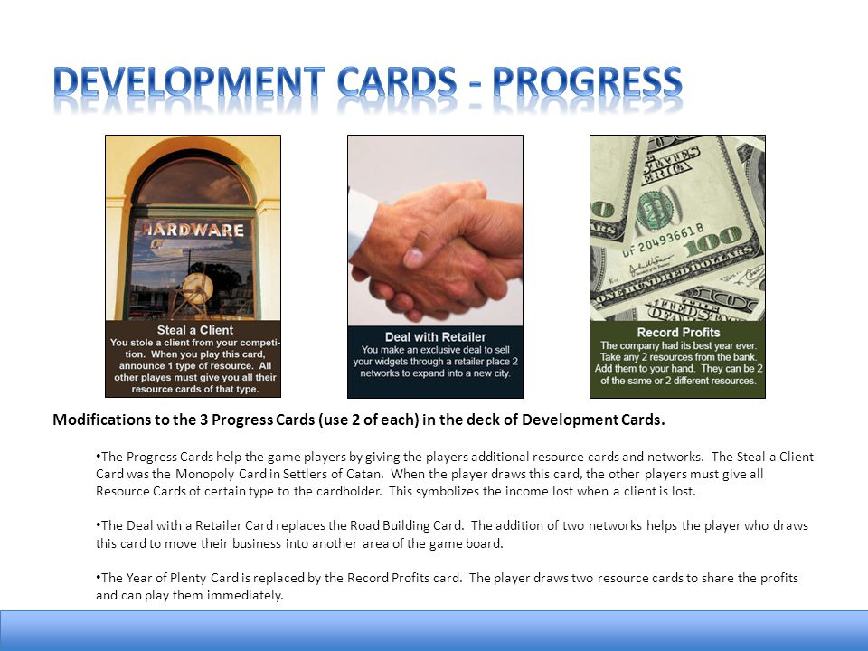 Modifications to the 3 Progress Cards (use 2 of each) in the deck of Development Cards.