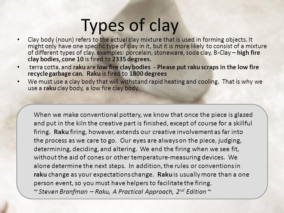 BISQUE FIRING The first firing of clay is called bisque firing.