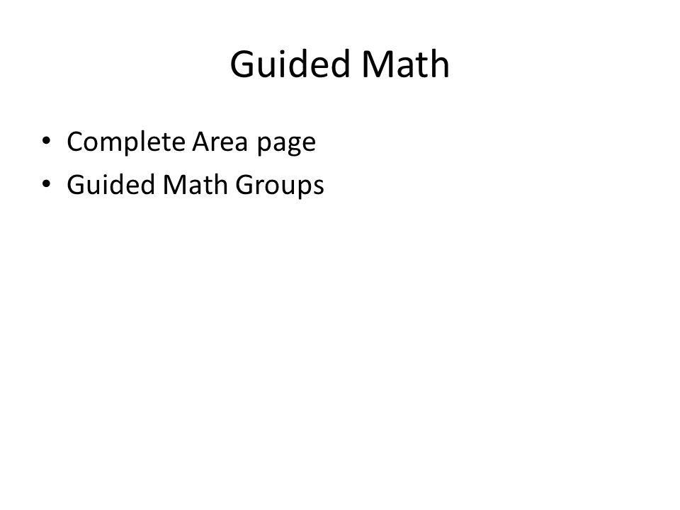 Guided Math Complete Area page Guided Math Groups