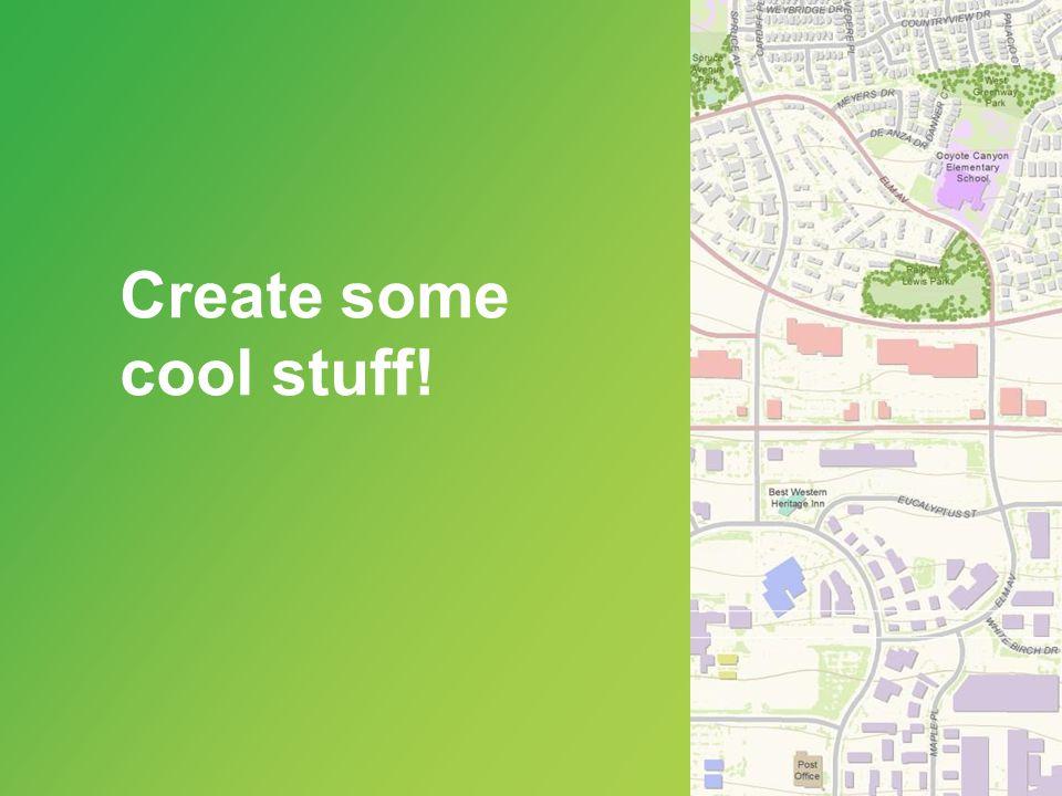 Create some cool stuff!