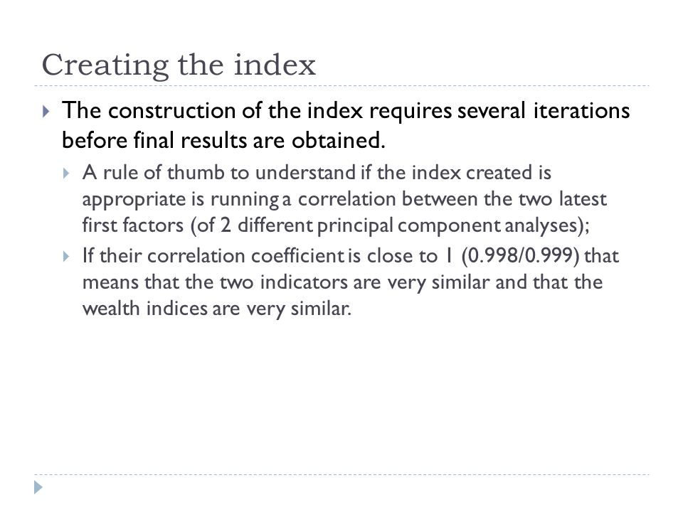 Creating the index The construction of the index requires several iterations before final results are obtained.
