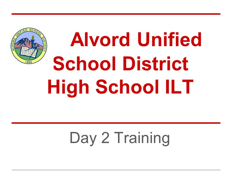 Alvord Unified School District High School ILT Day 2 Training