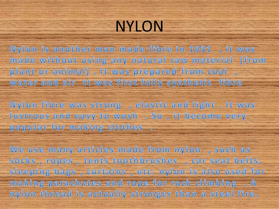 Did you know.NYLON APPEARS LIKE SILK.