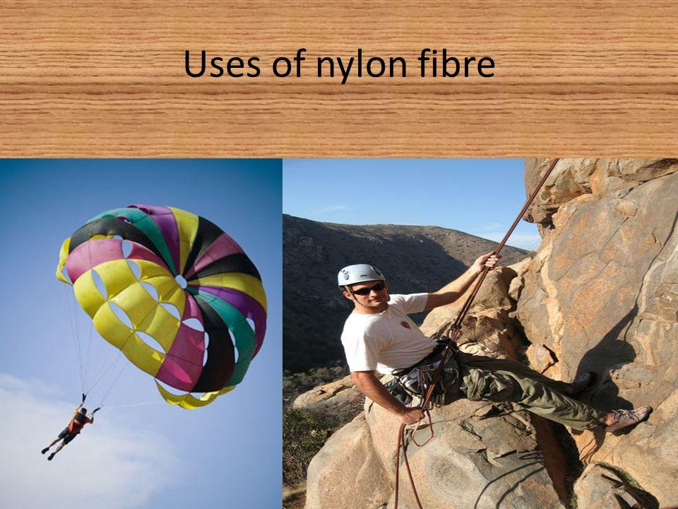 Uses of nylon fibre