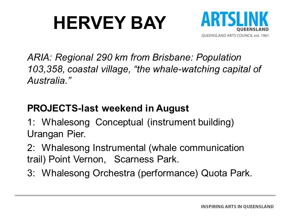 HERVEY BAY ARIA: Regional 290 km from Brisbane: Population 103,358, coastal village, the whale-watching capital of Australia.