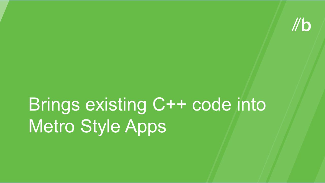 Brings existing C++ code into Metro Style Apps