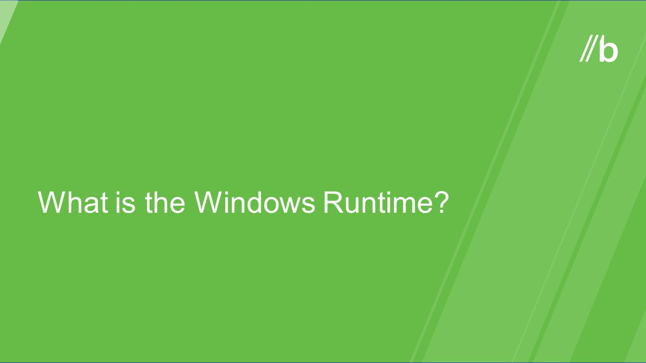 What is the Windows Runtime?