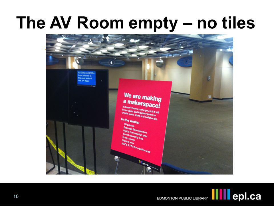 The AV Room empty – no tiles The AV Room 10 Progress