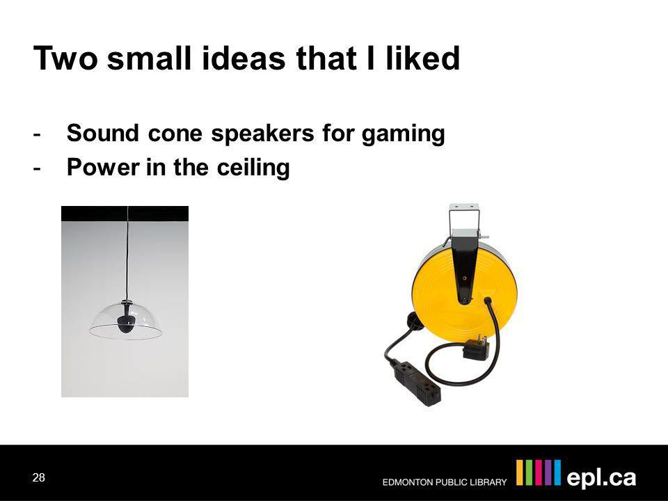Two small ideas that I liked -Sound cone speakers for gaming -Power in the ceiling 28