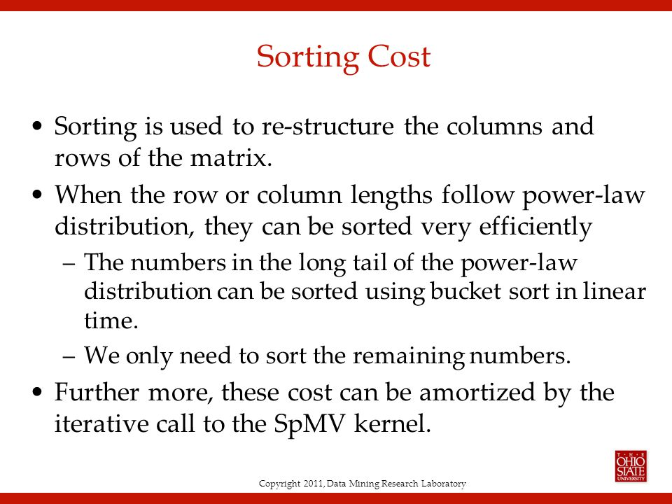 Copyright 2011, Data Mining Research Laboratory Sorting Cost Sorting is used to re-structure the columns and rows of the matrix.