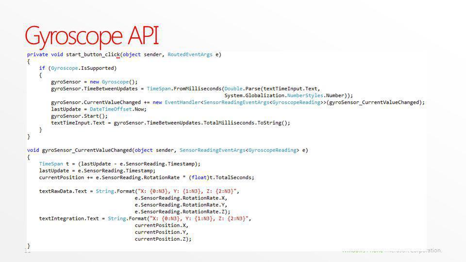 Windows Phone Microsoft Corporation. 11 Gyroscope API