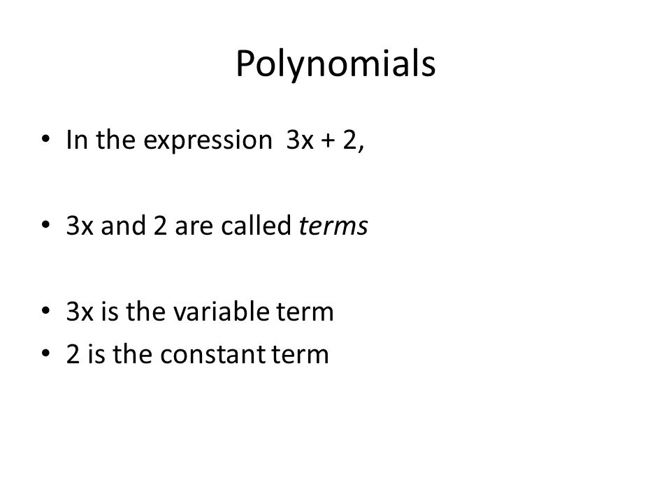 Polynomials In the term 3x 3 is the coefficient x is the variable