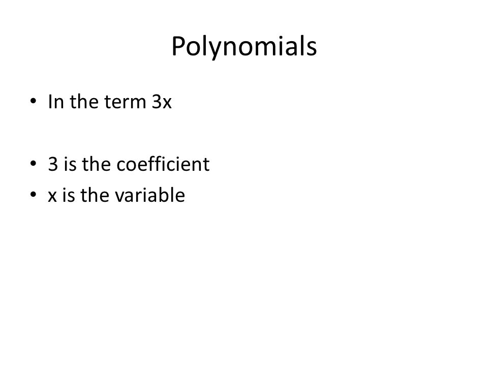 Polynomials When we combine polynomials by adding or subtracting we must add or subtract like terms.