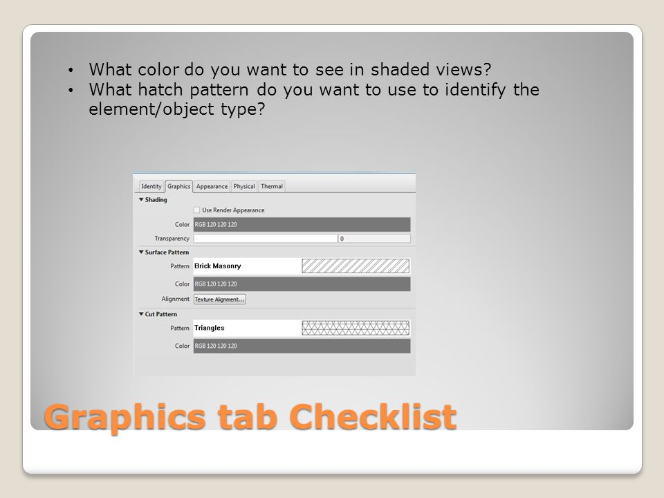 Graphics tab Checklist What color do you want to see in shaded views.