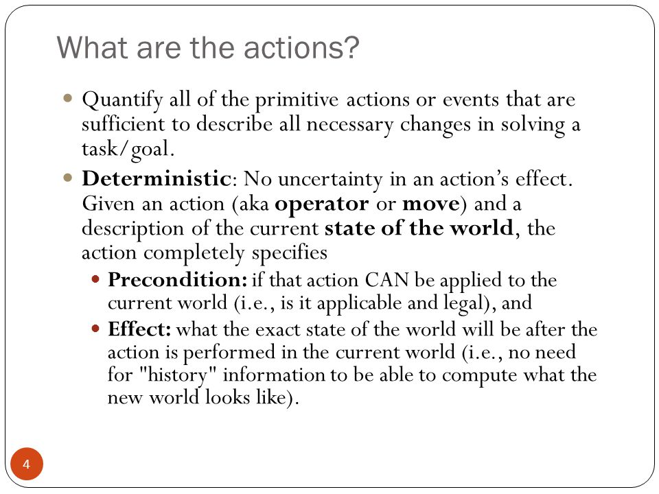 Representing Actions 5 Note also that actions can all be considered as discrete events that can be thought of as occurring at an instant of time.