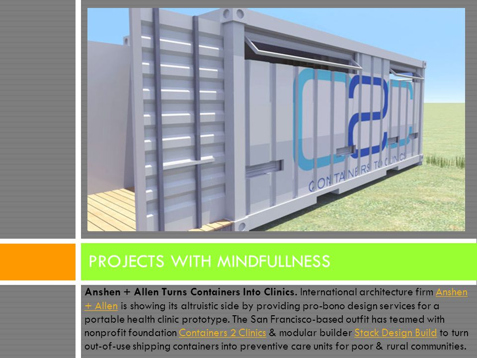 Anshen + Allen Turns Containers Into Clinics. International architecture firm Anshen + Allen is showing its altruistic side by providing pro-bono desi