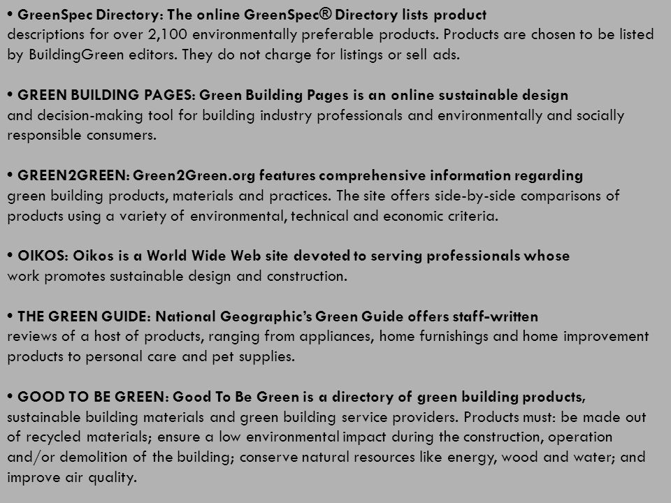GreenSpec Directory: The online GreenSpec® Directory lists product descriptions for over 2,100 environmentally preferable products.