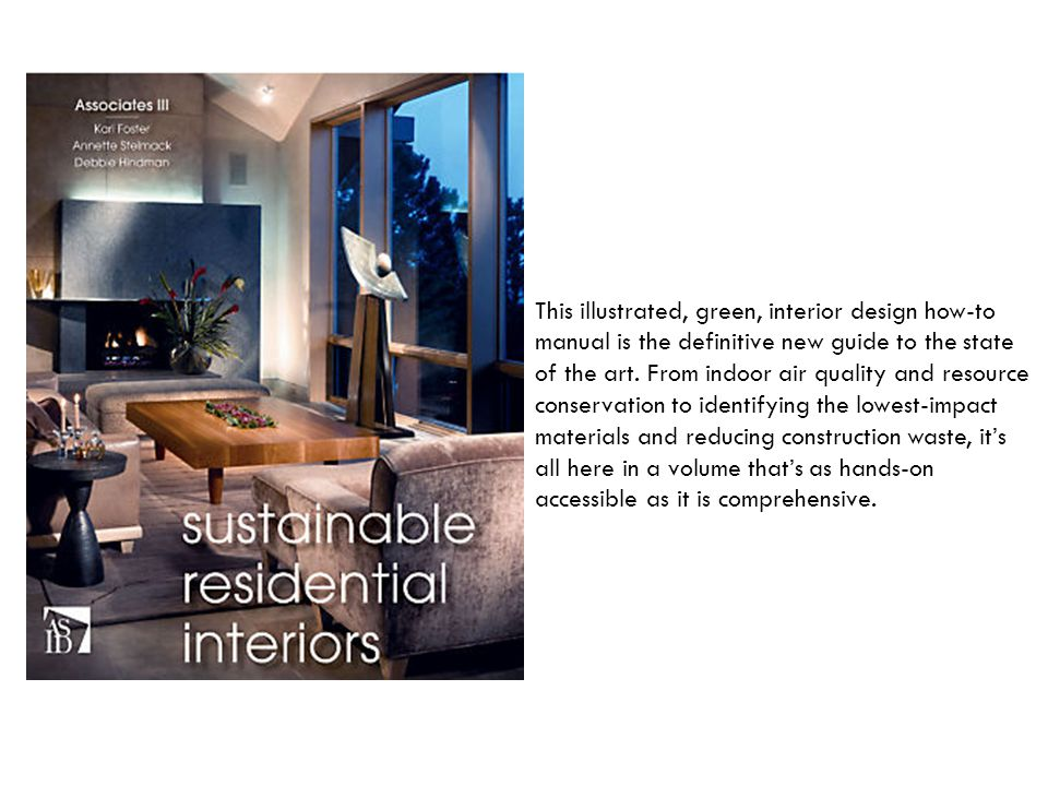 This illustrated, green, interior design how-to manual is the definitive new guide to the state of the art.