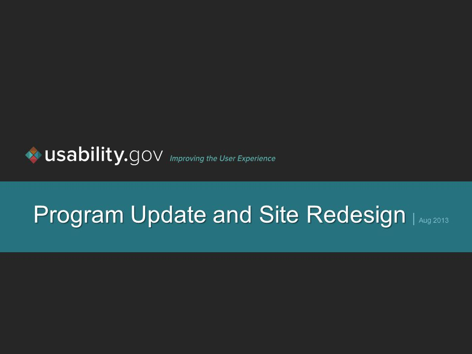 Program Update and Site Redesign Program Update and Site Redesign | Aug 2013