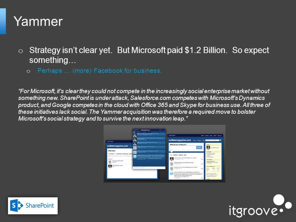 o Strategy isnt clear yet. But Microsoft paid $1.2 Billion.
