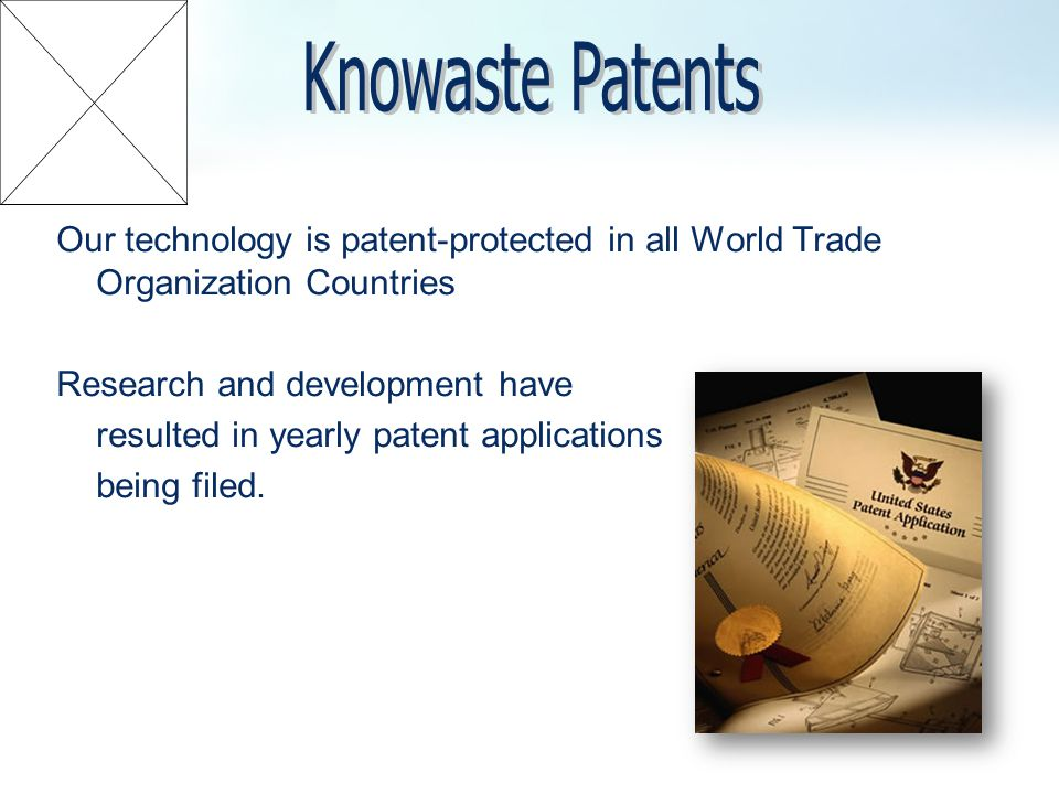 Our technology is patent-protected in all World Trade Organization Countries Research and development have resulted in yearly patent applications bein