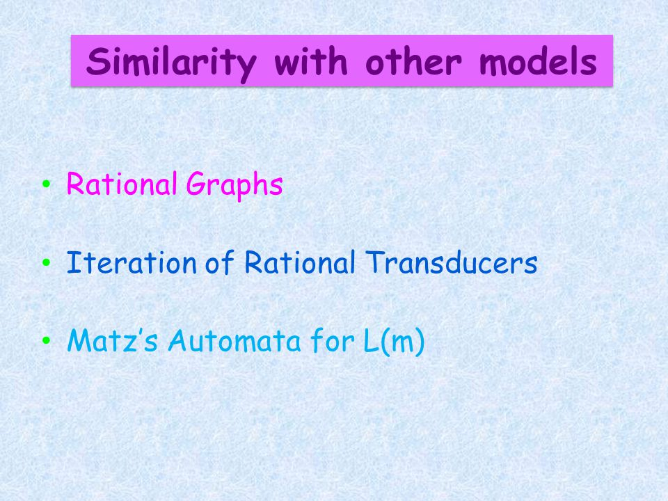 Rational Graphs Iteration of Rational Transducers Matzs Automata for L(m) Similarity with other models