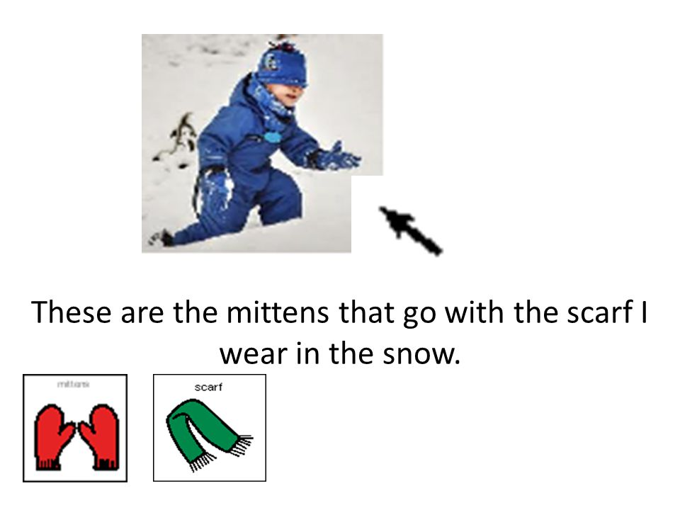 What do you wear in the snow?