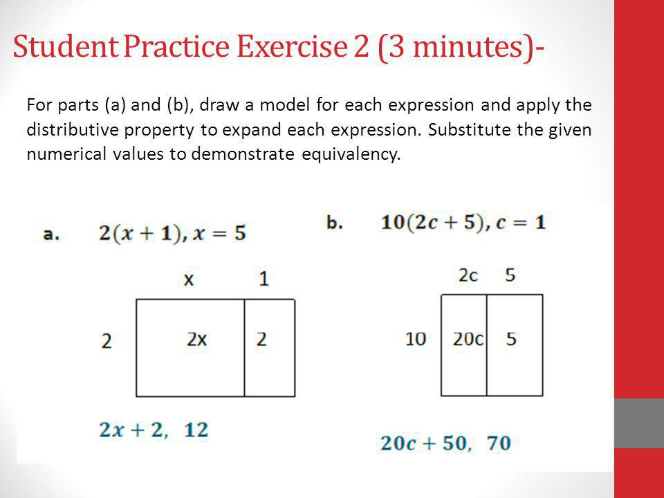 Student Practice Exercise 2 (3 minutes)- For parts (a) and (b), draw a model for each expression and apply the distributive property to expand each ex