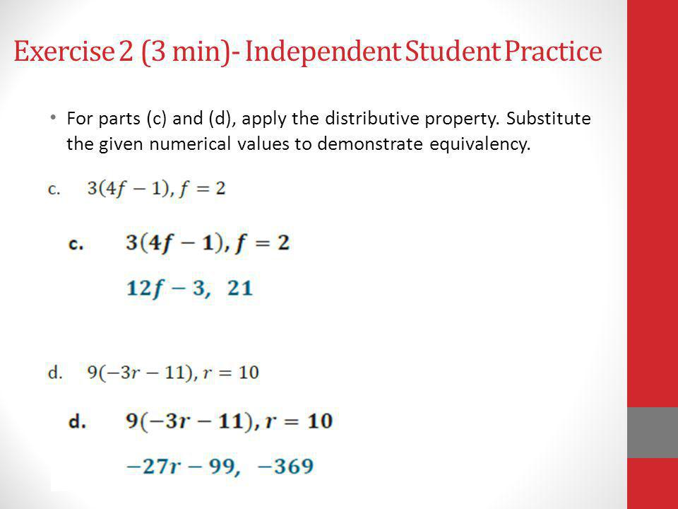 Exercise 2 (3 min)- Independent Student Practice For parts (c) and (d), apply the distributive property. Substitute the given numerical values to demo