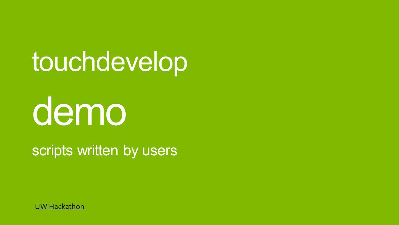 scripts written by users demo touchdevelop UW Hackathon