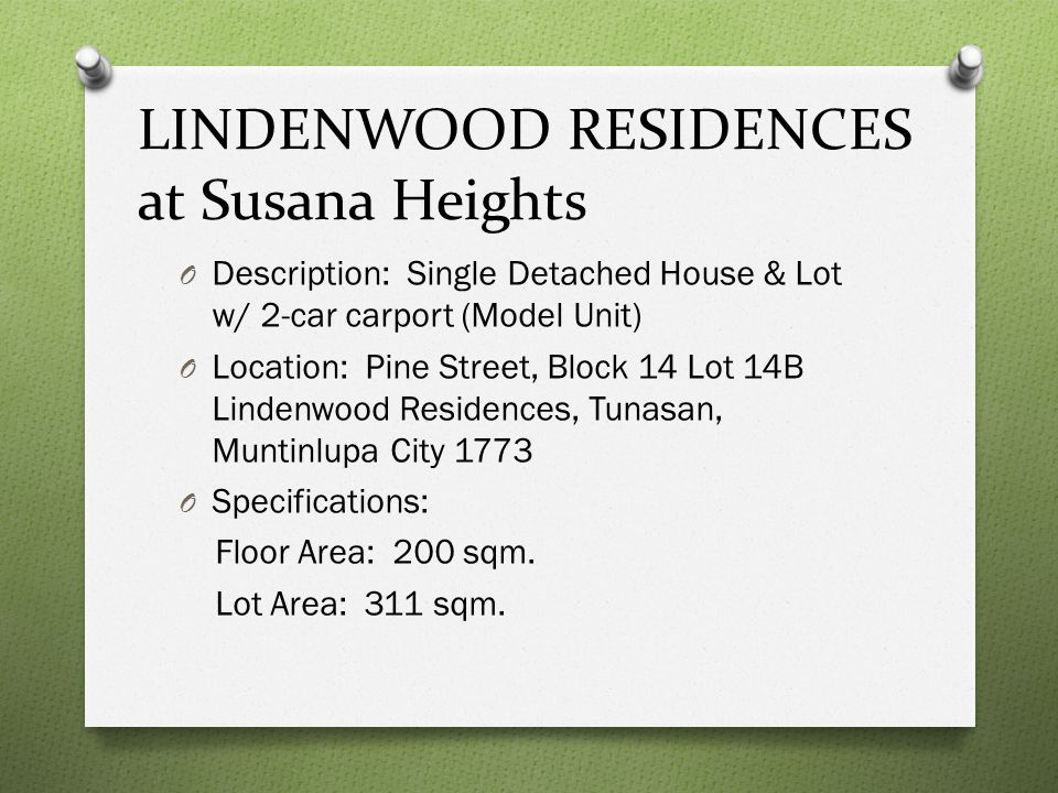 LINDENWOOD RESIDENCES at Susana Heights O Property Features O No.