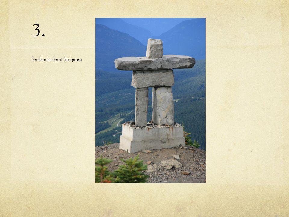 3. InukshukInuit Sculpture