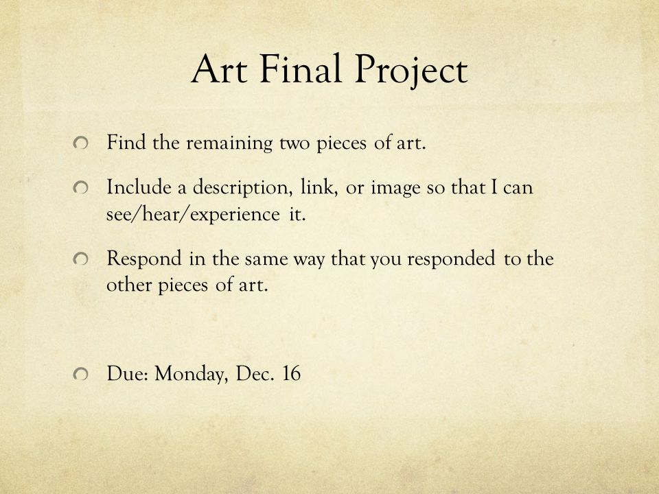 Art Final Project Find the remaining two pieces of art. Include a description, link, or image so that I can see/hear/experience it. Respond in the sam