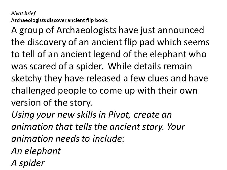 Pivot brief Archaeologists discover ancient flip book.