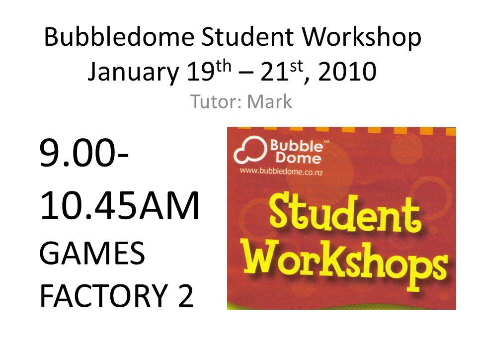Bubbledome Student Workshop January 19 th – 21 st, 2010 Tutor: Mark,Hani 4.00- 5.30pm Pivot