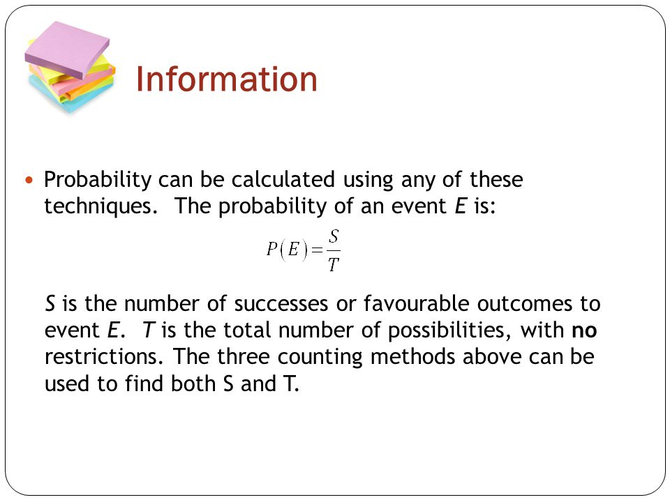 Information Probability can be calculated using any of these techniques.