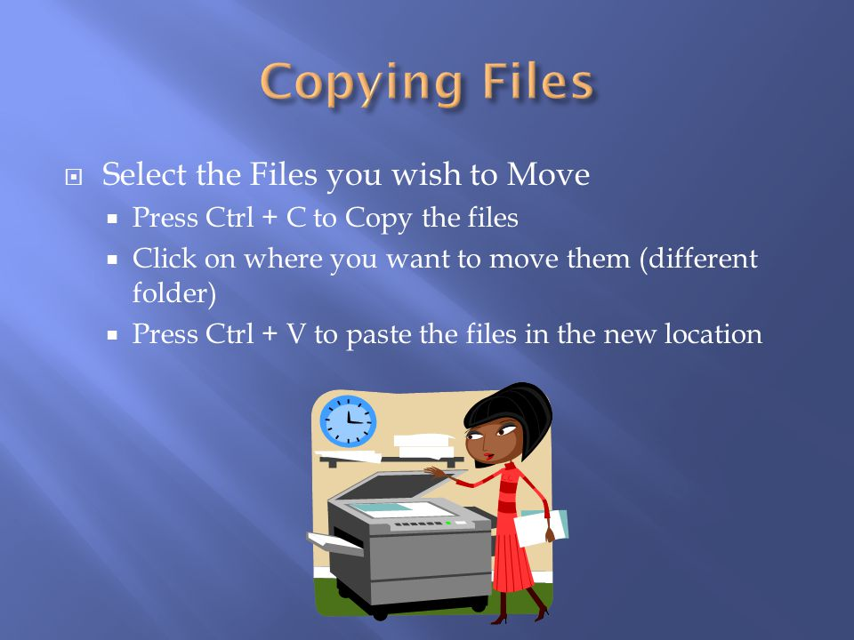 Select the Files you wish to Move Press Ctrl + C to Copy the files Click on where you want to move them (different folder) Press Ctrl + V to paste the