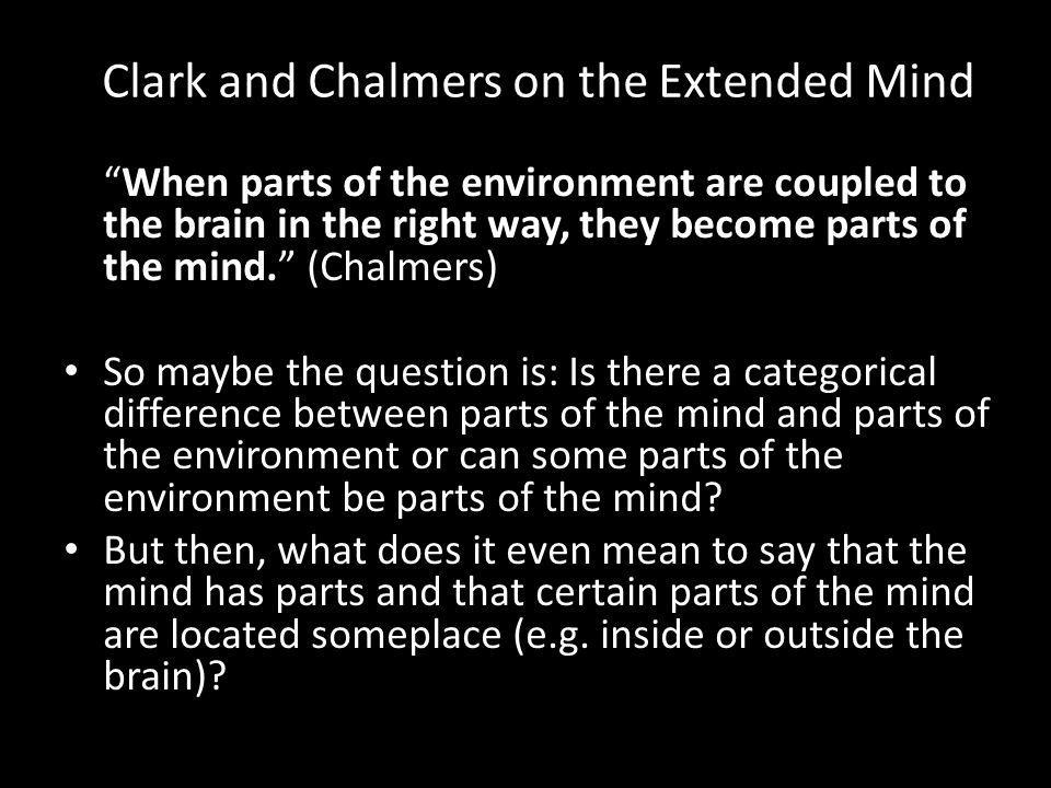 Quiz What is C & Cs extended mind thesis.