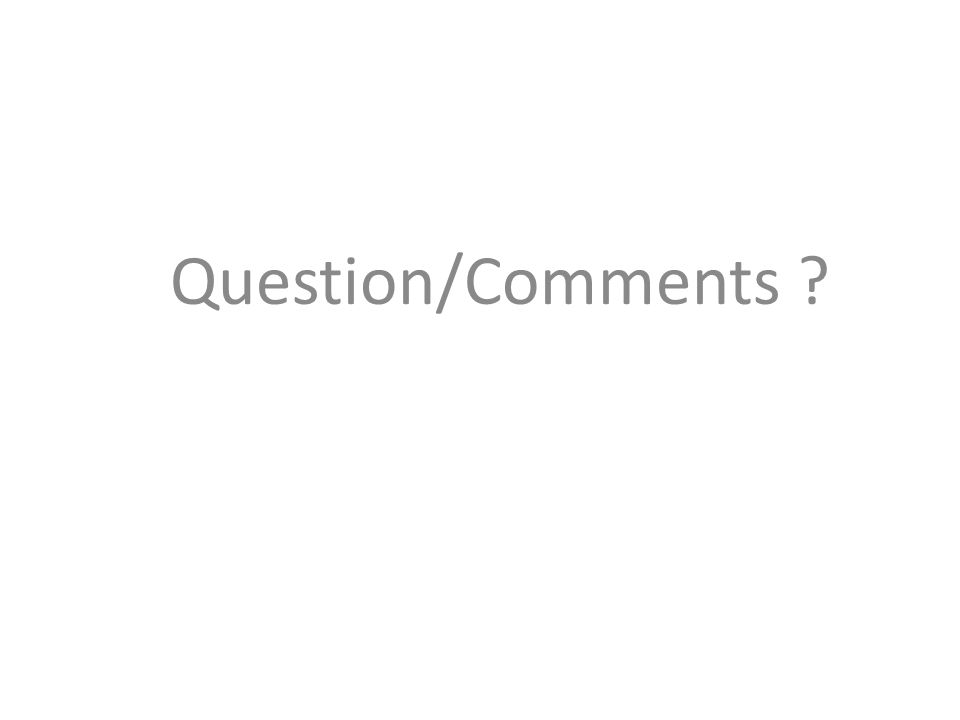 Question/Comments ?