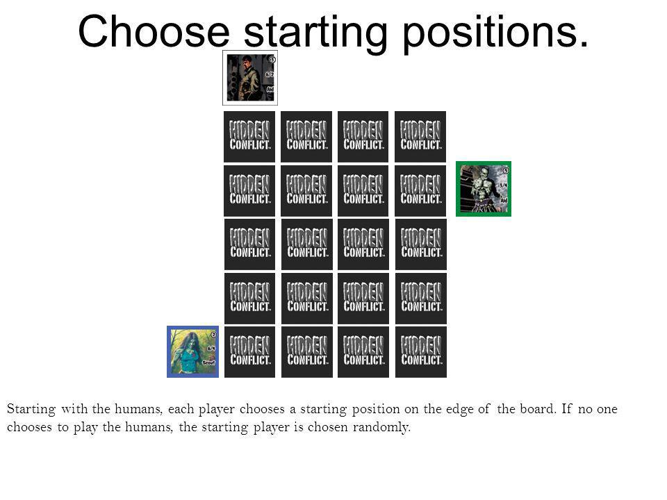 Choose a location for combat.In this game the humans begin by choosing a location for combat.