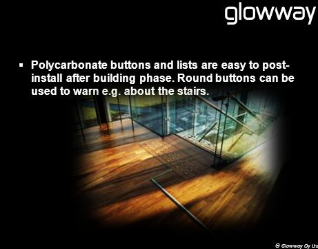 Polycarbonate buttons and lists are easy to post- install after building phase.