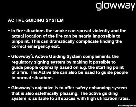 ACTIVE GUIDING SYSTEM In fire situations the smoke can spread violently and the actual location of the fire can be nearly impossible to pinpoint.