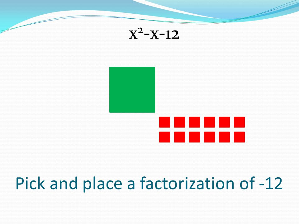 Pick and place a factorization of -12 x 2 -x-12