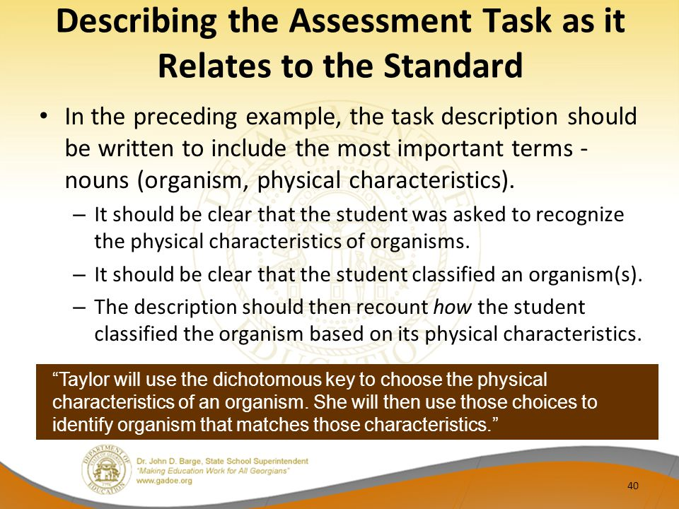 Describing the Assessment Task as it Relates to the Standard In the preceding example, the task description should be written to include the most impo